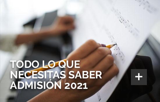 Lo que necesitas saber Admisión 2021